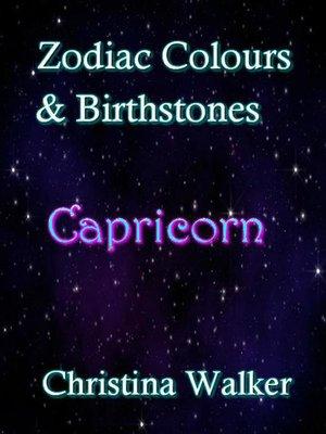 cover image of Zodiac Colours & Birthstones--Capricorn