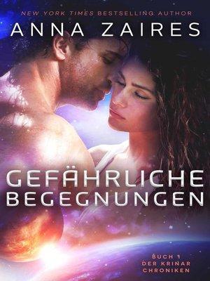 cover image of Gefährliche Begegnungen (Buch 1 der Krinar Chroniken)
