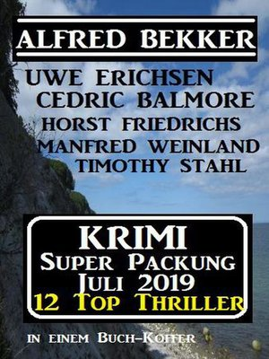 cover image of Krimi Super Packung Juli 2019 – 12 Thriller in einem Buch-Koffer