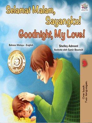 cover image of Selamat Malam, Anakku! Goodnight, My Love!