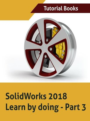 cover image of Solidworks 2018 Learn by Doing--Part 3