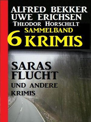 cover image of Sammelband 6 Krimis – Saras Flucht und andere Krimis
