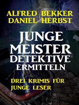 cover image of Junge Meisterdetektive ermitteln
