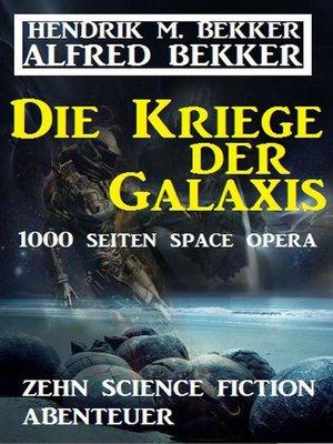 cover image of Die Kriege der Galaxis