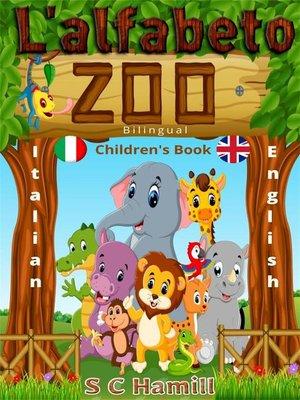 cover image of L 'alfabeto zoo. Bilingual Children's Book. Italian-English.