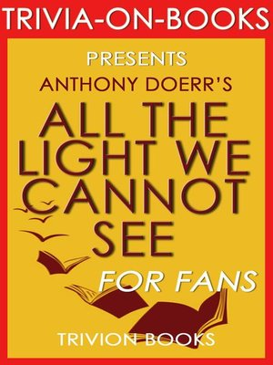 All The Light We Cannot See. A Novel By Anthony Doerr ...