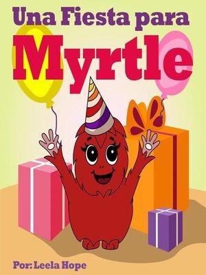 cover image of Una Fiesta para Myrtle
