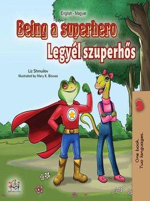 cover image of Being a Superhero Legyél szuperhős