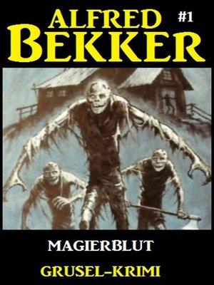 cover image of Alfred Bekker Grusel-Krimi #1