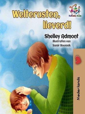 cover image of Welterusten, lieverd!