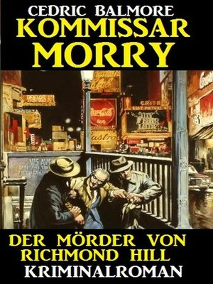 cover image of Kommissar Morry--Der Mörder von Richmond Hill