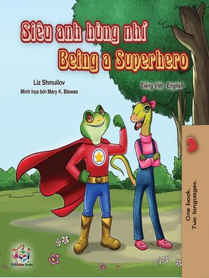 cover image of Being a Superhero (Vietnamese English Bilingual Book)