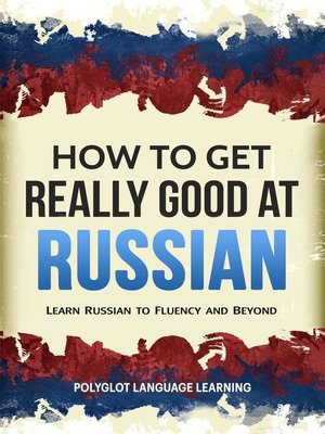cover image of How to Get Really Good at Russian