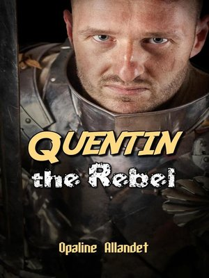 cover image of Quentin the Rebel