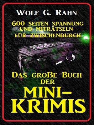 cover image of Das große Buch der Mini-Krimis--600 Seiten Spannung und Miträtseln für zwischendurch