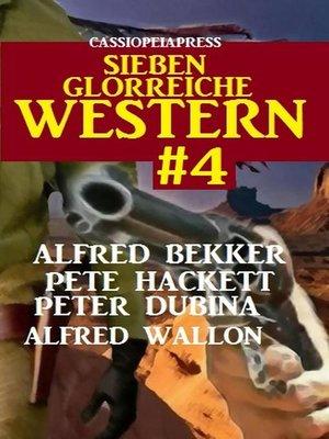 cover image of Sieben glorreiche Western #4