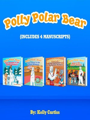 cover image of Polly Polar Bear in the Summer Olympics Series.- Four Book Collection