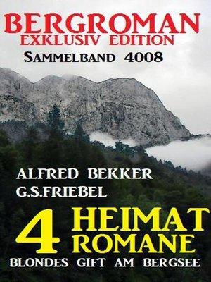 cover image of Bergroman Sammelband 4008 – 4 Heimat-Romane