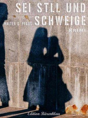 cover image of Sei still und schweige