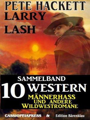 cover image of Sammelband 10 Western – Männerhass und andere Wildwestromane