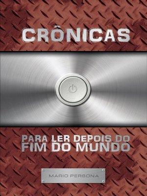 cover image of Crônicas para ler depois do fim do mundo