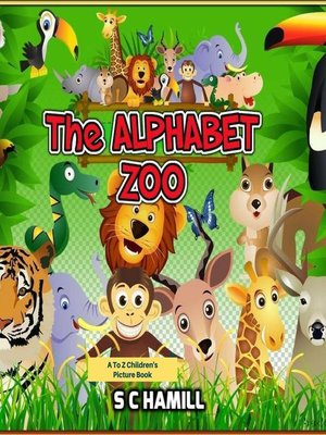 cover image of The Alphabet Zoo. a to Z Children's Picture Book.