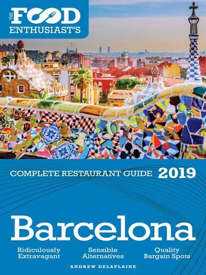 cover image of Barcelona--2019--The Food Enthusiast's Complete Restaurant Guide