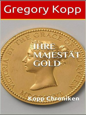 cover image of Ihre Majestät Gold