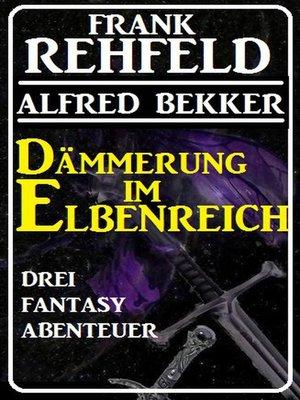 cover image of Dämmerung im Elbenreich--Drei Fantasy Abenteuer
