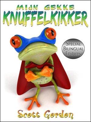 cover image of Mijn Gekke Knuffelkikker