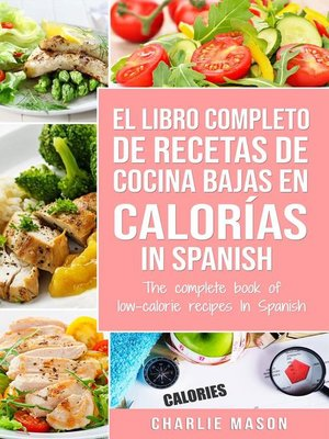 cover image of El Libro Completo de Recetas de Cocina Bajas en Calorías in Spanish/ the Complete Book of Low-Calorie Recipes in Spanish