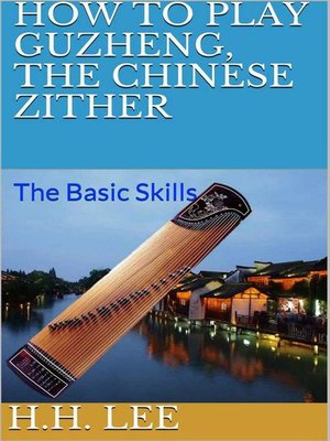 cover image of The Basic Skills: How to Play Guzheng, the Chinese Zither, #1