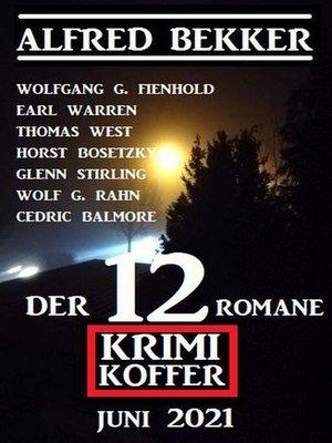cover image of Der 12 Romane Krimi Koffer Juni 2021