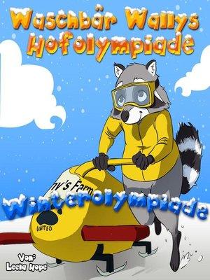 cover image of Waschbär Wallys Hofolympiade--Winterolympiade