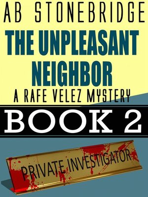 cover image of The Unpleasant Neighbor — Rafe Velez Mystery 2