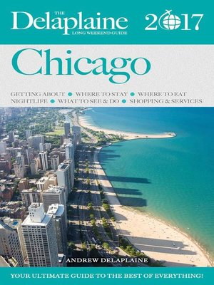 cover image of Chicago--The Delaplaine 2017 Long Weekend Guide