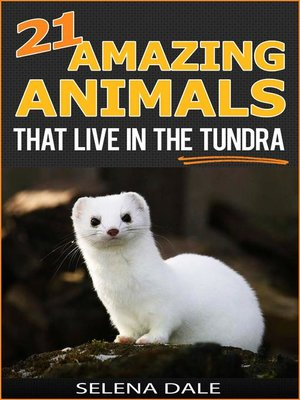 cover image of 21 Amazing Animals That Live In the Tundra