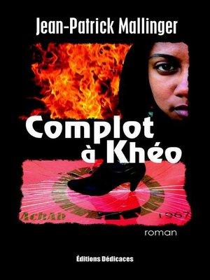 cover image of Complot à Khéo