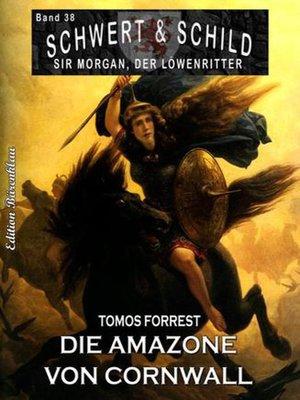 cover image of Schwert und Schild – Sir Morgan, der Löwenritter Band 38