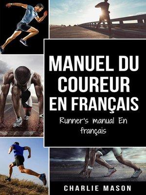 cover image of Manuel du coureur En Francais / Runner's manual En Francais