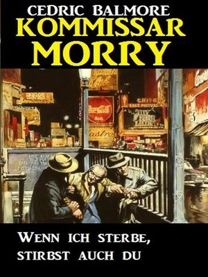 cover image of Kommissar Morry--Wenn ich sterbe, stirbst auch du