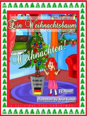 cover image of Ein Weihnachtsbaum Weihnachten! a Christmas Tree Christmas! Kinder ab 3 Jahren.