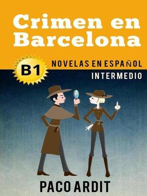 cover image of Crimen en Barcelona--Novelas en español para intermedios (B1)