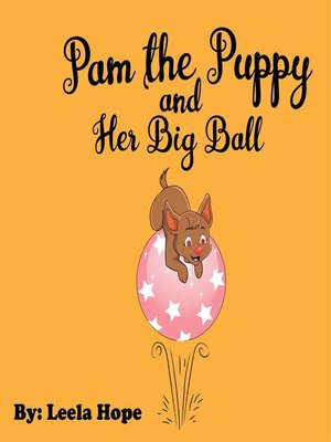 cover image of Pam the Puppy and Her Big Ball