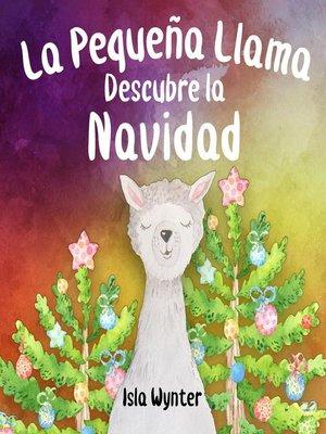 cover image of La Pequeña Llama Descubre la Navidad