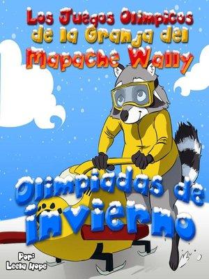 cover image of Los Juegos Olímpicos de la Granja del Mapache Wally Olimpiadas de Invierno