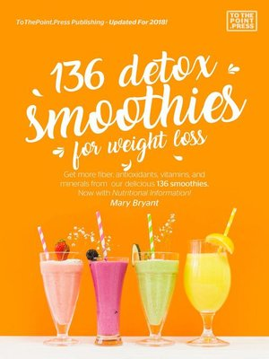 cover image of 136 Detox Smoothies For Weight Loss