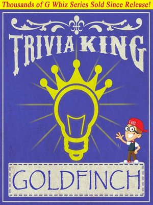 cover image of The Goldfinch--Trivia King!