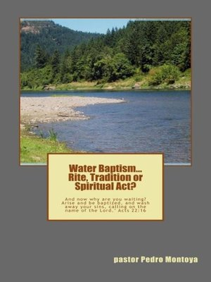 cover image of Water Baptism. Rite, Tradition or Spiritual Act