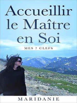 cover image of Accueillir le Maître en Soi, mes 7 clefs